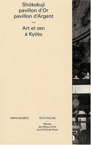 9782759600502: Shôkokuji, pavillon d'Or, pavillon d'Argent : Art et zen à Kyôto