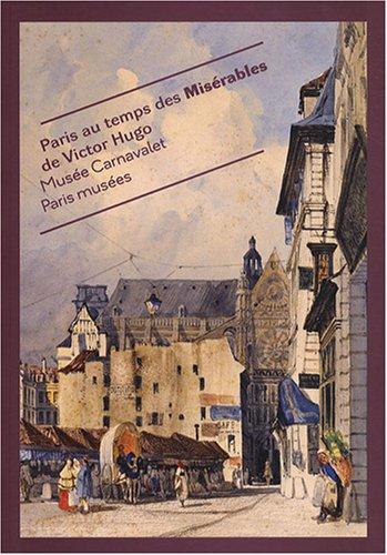 9782759600632: Paris au temps des Misérables de Victor Hugo