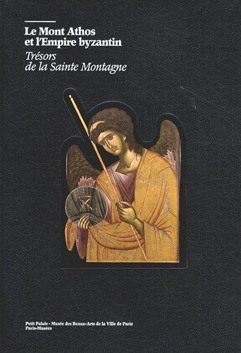 Le Mont Athos et l'Empire byzantin : Isidoros Kakouris; Mandy