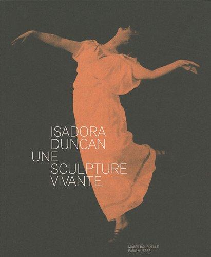 9782759600922: ISADORA DUNCAN, 1877-1927: UNE SCULPTURE VIVANTE / Isadora Duncan, 1877-1927: a Living Sculpture