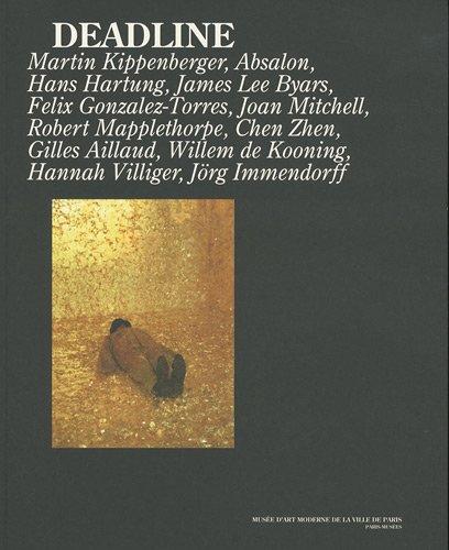 Deadline (French Edition) (2759601080) by Ann Temkin, Fabrice Hergott, Joël Bartoloméo, Odile Burluraux