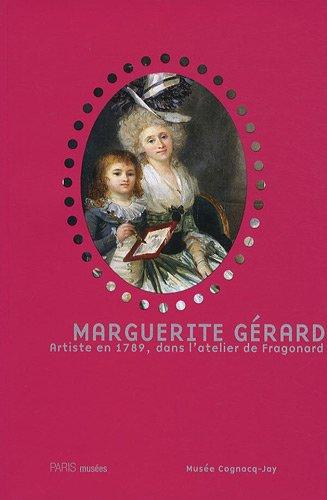 Marguerite Gerard Artiste en 1789 dans l'atelier de Fragonard: Collectif
