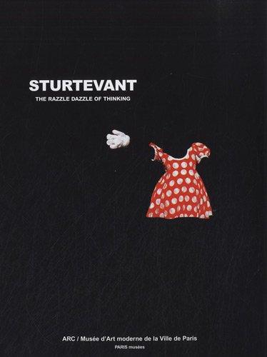 Sturtevant: the razzle dazzle of thinking: Anne Dressen, Fabrice Hergott