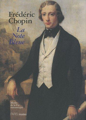 9782759601202: Frédéric Chopin : La note bleue, exposition du bicentenaire