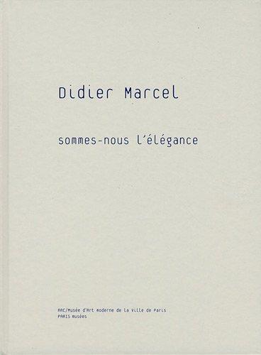 Sommes nous l'elegance: Marcel Didier