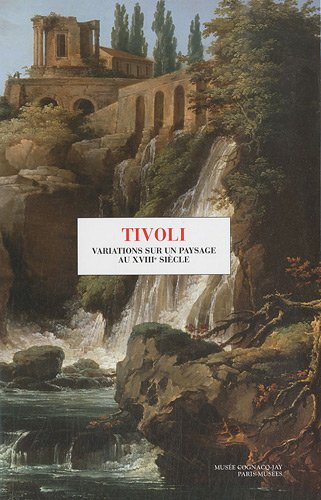 9782759601462: Tivoli, variations sur un paysage du XVIII siècle