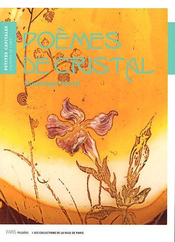 9782759601707: Poèmes de cristal : De Gallée à Lalique, les verreries Art nouveau du Petit Palais