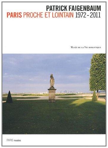 9782759601769: Patrick Faigenbaum : Paris proche et lointain 1972-2011
