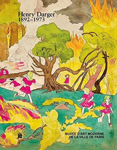 Henry Darger 1892-1973: Darger, Henry and