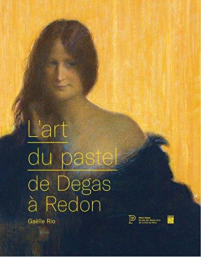 9782759603688: L'art du pastel de Degas à Redon : Catalogue des collections de pastels du Petit Palais