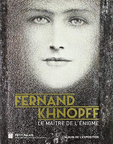 Fernand Khnopff : Le maître de l'énigme: Collectif