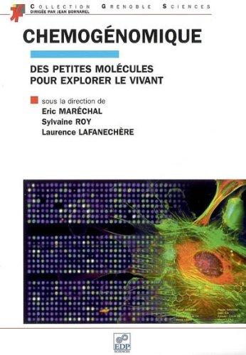 chémogénomique des petites molécules pour explorer le vivant: �RIC MARECHAL,...