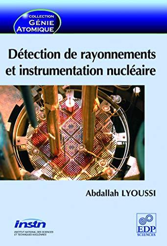 9782759800186: Détection de rayonnements et instrumentation nucléaire