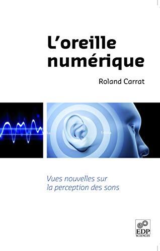 L'oreille numérique (French Edition): Roland Carrat