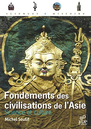 fondements des civilisations de l'Asie: Michel Soutif