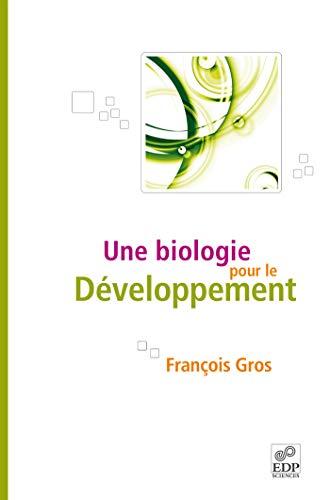 BIOLOGIE POUR LE DEVELOPPEMENT (UNE): GROS F.