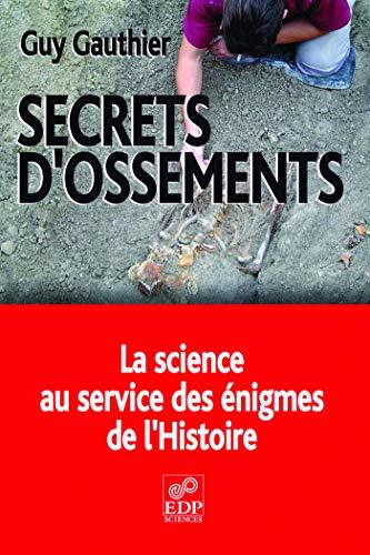 9782759803705: Secrets d'ossements : La science au service des énigmes de l'Histoire