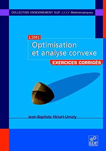 9782759803736: Optimisation et analyse convexe : Exercices et problèmes corrigés, avec rappels de cours