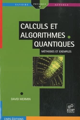 """""""calculs et algorithmes quantiques ; méthodes et exemples"""": N.DAVID MERMIN"""