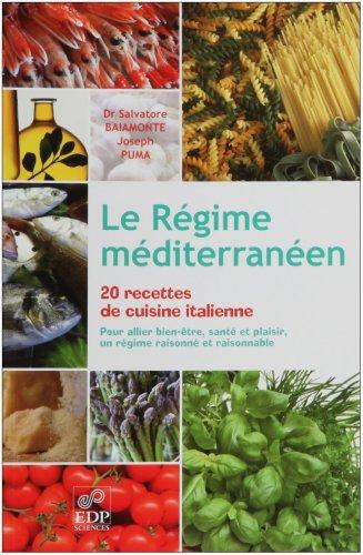 9782759804047: Le R�gime m�diterran�en, 20 recettes de cuisine italienne : Pour allier bien-�tre, sant� et p^laisir, un r�gime raisonn� et raisonnable