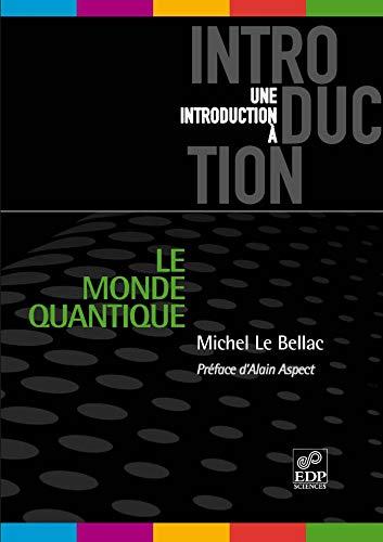 le monde quantique: Michel Le Bellac