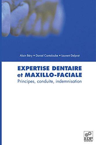 Expertise dentaire et maxillo-faciale: Alain Béry, Daniel Cantaloube, Laurent Delprat