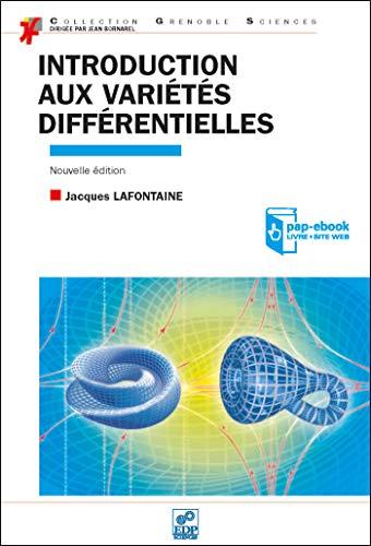 Introduction aux variétés différentielles: Jacques Lafontaine