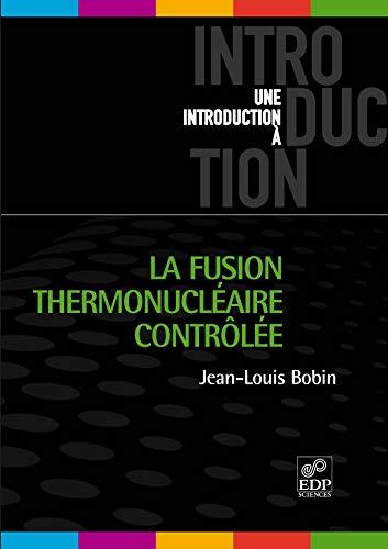 la fusion thermonucléaire contrôlée: Jean-Louis Bobin