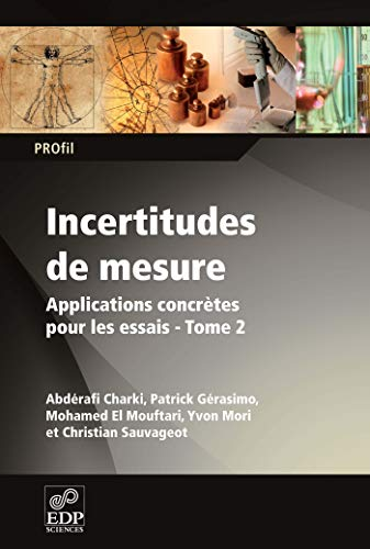 Incertitudes de mesure : Tome 2, Applications: Abdérafi Charki, Patrick