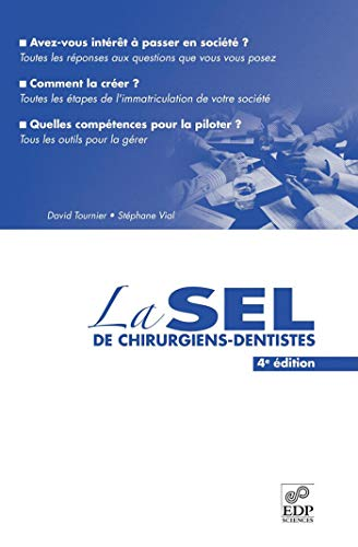 la SEL de chirurgiens dentistes (4e édition): David Tournier, St�phane Vial