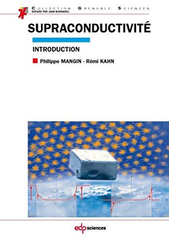 Supraconductivité: Philippe Mangin, Remi Kahn