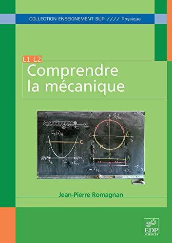 comprendre la mécanique: Jean-Pierre Romagnan