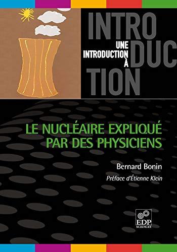 Le nucléaire expliqué par des physiciens: Bernard Bonin