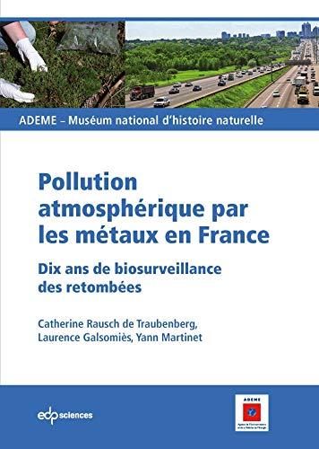 Pollution atmosphérique par les métaux en France: Galsomiès Laurence