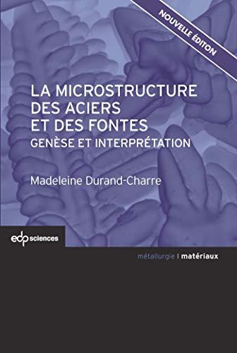 La microstructure des aciers et des fontes: Madeleine Durand Charre