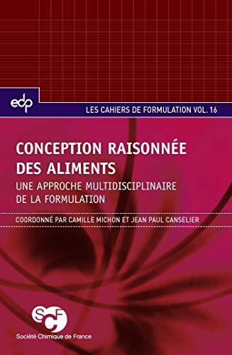 Conception raisonnée des aliments : Une approche multidisciplinaire de la formulation: ...