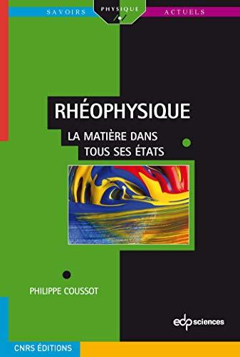 Rhéophysique : La matière dans tous ses états: Philippe Coussot
