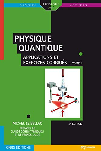 9782759808045: Physique quantique : Tome 2, Applications et exercices corrig�s