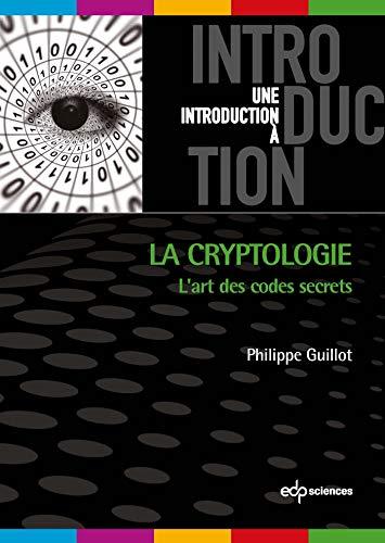 La cryptologie: Philippe Guillot