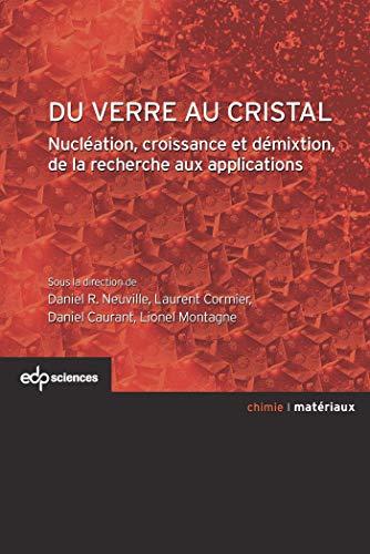 Du verre au cristal: Daniel R. Neuville, Laurent Cormier, Daniel Caurant, Lionel Montagne