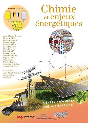 La chimie et les enjeux énergétiques: Bernard Bigot, Bernard Boullis, Jean-Claude ...