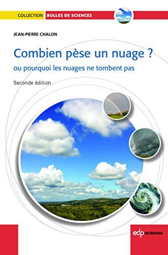 9782759810727: Combien pèse un nuage ? : Ou pourquoi les nuages ne tombent pas