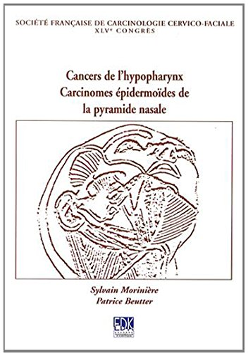 Cancers de l'hypopharynx, carcinomes épidermoïdes de la pyramide nasale : 45e ...