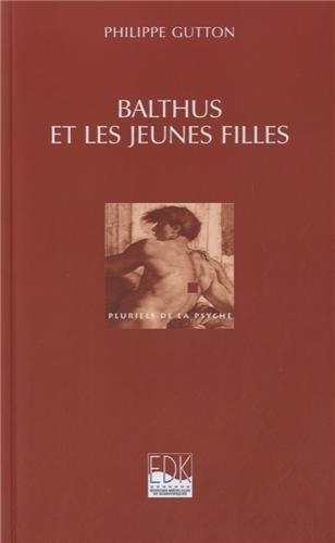 9782759811410: Balthus et les jeunes filles ou le d�voilement du f�minin