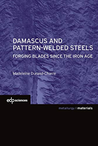 Damascus and patern-welded steels: Durand-Charre, Madeleine