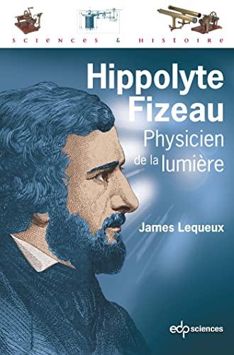 9782759811960: Hippolyte Fizeau Physicien de la Lumiere