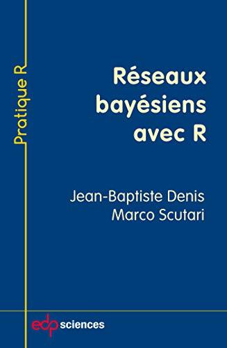 RESEAUX BAYESIENS AVEC R: DENIS JB