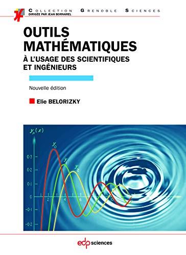 9782759816569: Outils mathématiques à l'usage des scientifiques et ingénieurs
