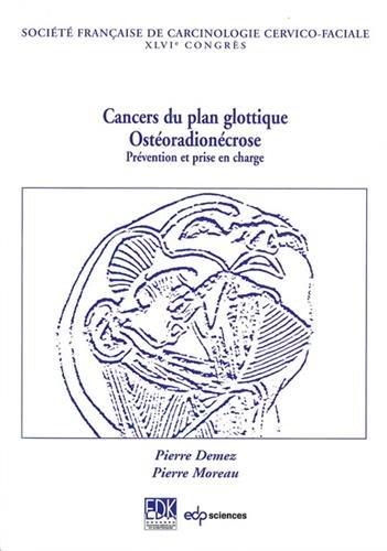 cancers du plan glottique: Pierre; Moreau, Pierre Demez