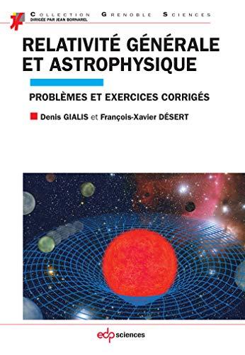 9782759817498: Relativit� g�n�rale et astrophysique : Probl�mes et exercices corrig�s